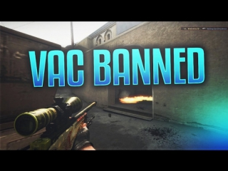 VAC BANNED?? CS:GO