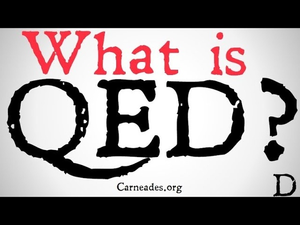 What is Q.E.D. ? (Philosophical Definition)