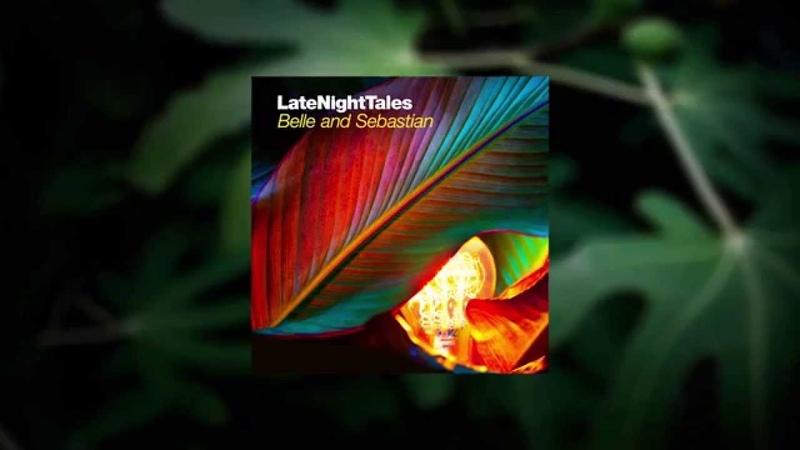 Marie Laforot - Et Si Je t'aime (Late Night Tales: Belle Sebastian Vol. II)