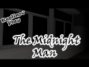 Kuplinov Play – The Midnight Man – Визги! Визги! Визги!