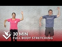 30 Minute Full Body Stretch Routine Total Body Stretching Exercises Flexibility Stretches
