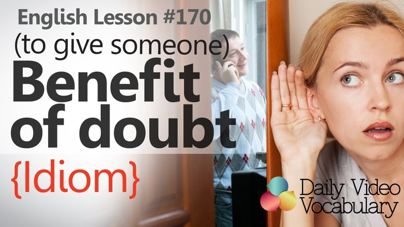 English Lesson 170– To give benefit of doubt (Idiom) – Improve your English Speaking