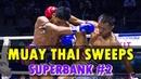 Superbank's Finest Sweeps 2 | Muay Thai Mastery