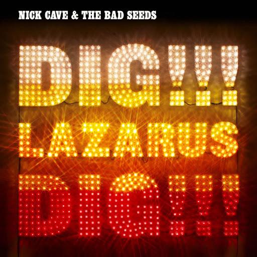 Nick Cave альбом Dig, Lazarus, Dig!!!
