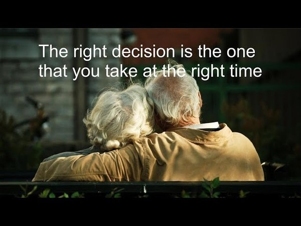 The right decision is the one that you take at the right time.