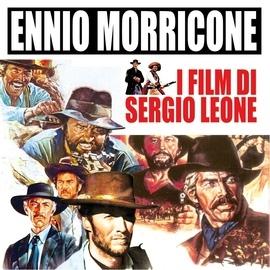 Ennio Morricone альбом I film di Sergio Leone