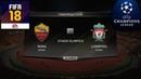 FIFA 18 - ПРОГНОЗ│1/2 ЛИГА ЧЕМПИОНОВ 2018│РОМА - ЛИВЕРПУЛЬ /Roma - Liverpool/