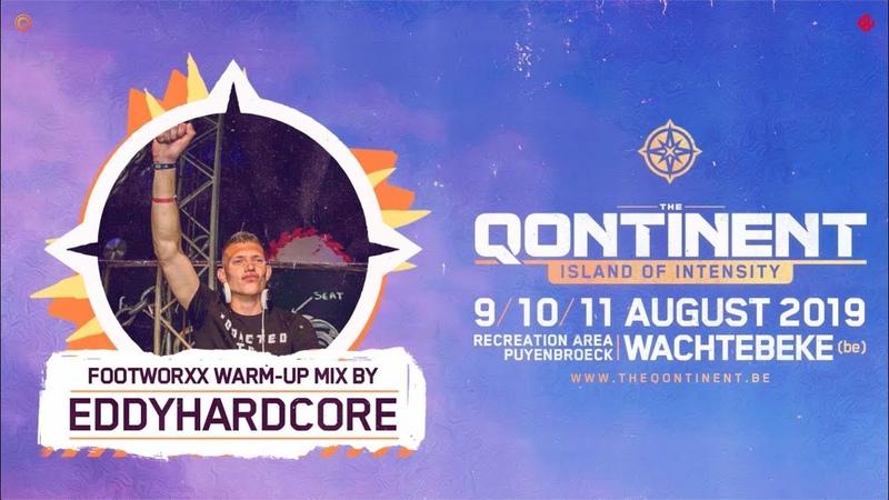 The Qontinent 2019   Footworxx Warm-Up Mix by EddyHardcore