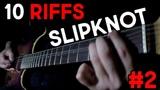 Top 10 Slipknot Riffs Vol.2