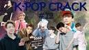 K-POP CRACK!RUS   РУССКИЙ КРЭК 12