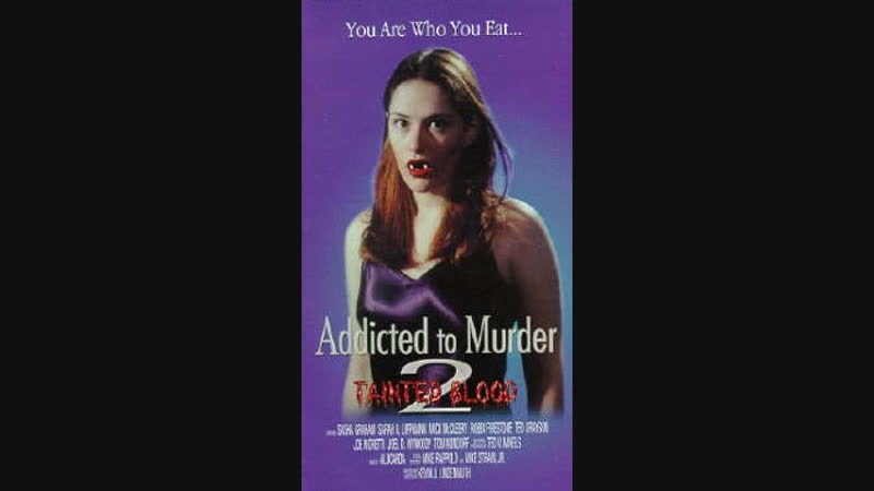 Addicted To Murder 2 : Tainted Blood (1997)