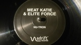 Meat Katie &amp Elite Force - Nu Tron