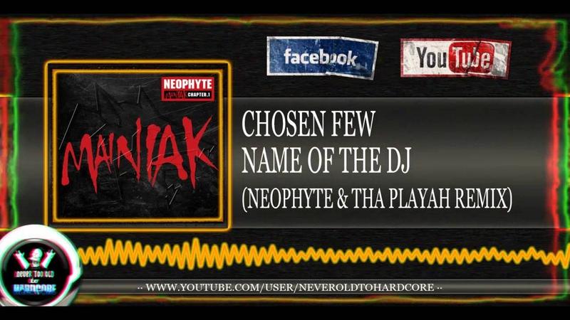 Chosen Few - Name of the DJ (Neophyte Tha Playah remix) ((HQ PREVIEW))