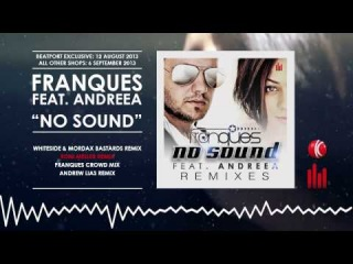Franques feat. Andreea (Produced By MORDAX Bastards) - No Sound (Remixes) (Minimix) // OUT NOW!!