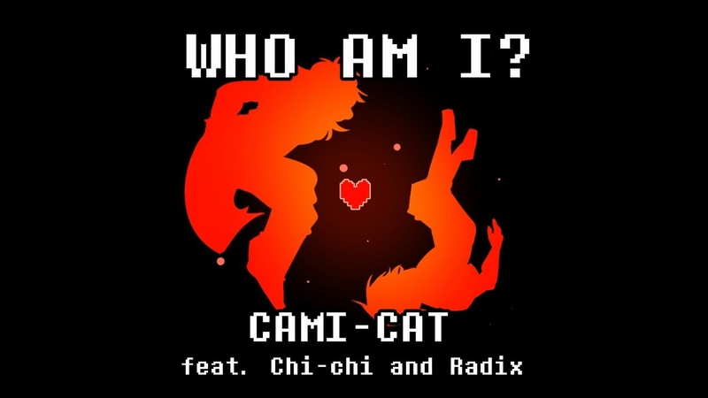 Deltarune Original Song- Who Am I? (Cami-Cat feat. Radix and Chi-chi)
