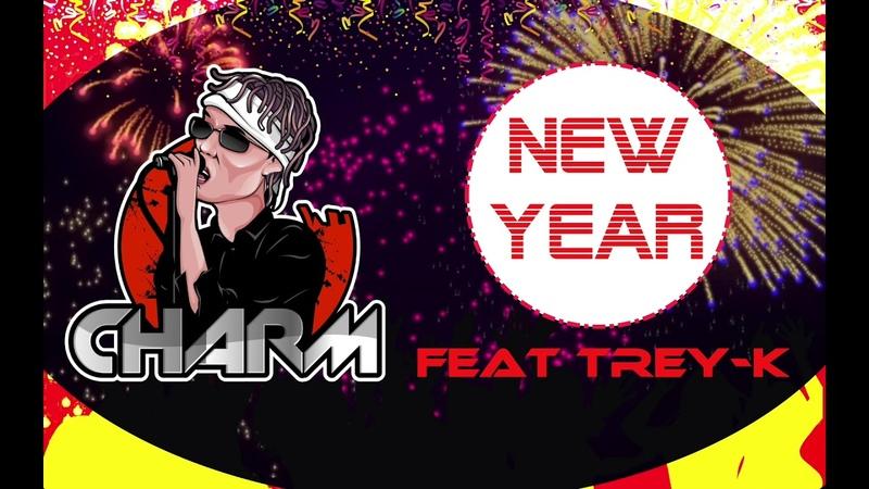 Charm feat Trey K New Year Prod Ian Hanks