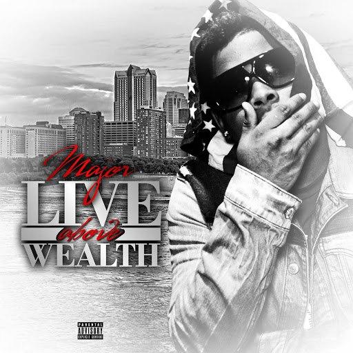 Major альбом Live Above Wealth (Trap-a-Holics)