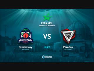 ESEA MDL Season 29 Australia   breakaway vs Paradox   BO1   by Afor1zm