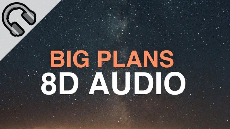 Why Don't We - Big Plans (8D Audio) 🎧