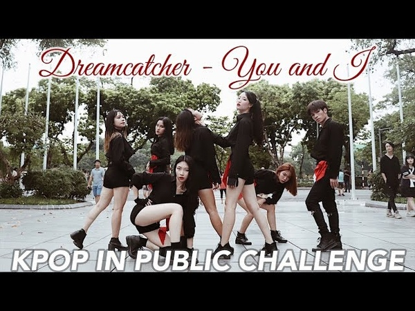 KPOP IN PUBLIC CHALLENGEDreamcatcher(드림캐쳐)_YOU AND I DANCE COVER by Cli-max Crew from Vietnam