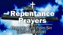Repentance Prayers Prayer to Turn From Sin without a voice