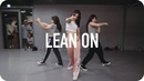 Lean On - Major Lazer DJ Snake ft. MØ / Ara Cho Choreography