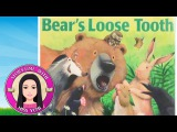 Bear's Loose Tooth by Karma Wilson - Stories for Kids (Children's Books Read Aloud)