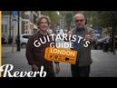 A Guitarist's Guide To London w/ Andy Martin Dan Steinhardt   Reverb