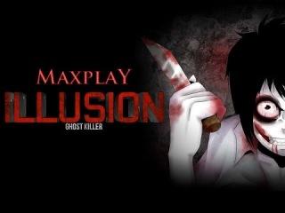 Прохождение игры: Illusion - Ghost the Killer | Инди игра про Джефа убийцу