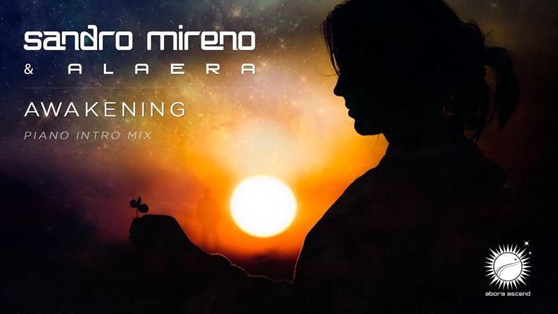 Sandro Mireno Alaera - Awakening (Piano Intro Mix)