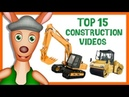 TOP 15 CONSTRUCTION VIDEOS FOR KIDS | Preschool Kindergarten learning.