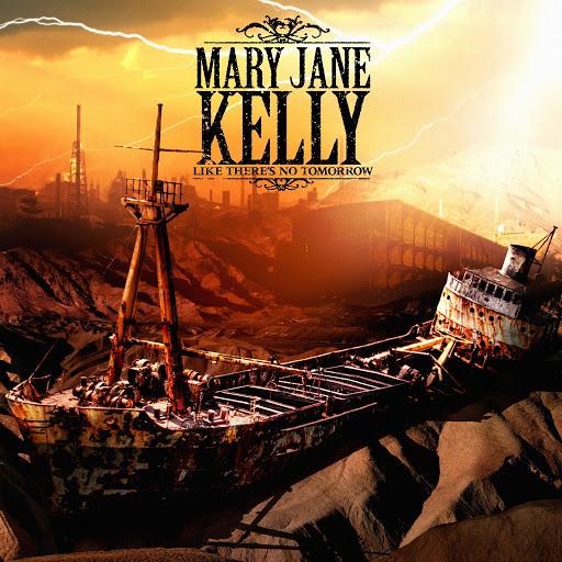 Mary Jane Kelly альбом Like There's No Tomorrow