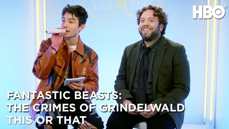 Ezra Miller Dan Fogler This or That | Fantastic Beasts The Crimes of Grindelwald (2018) | HBO