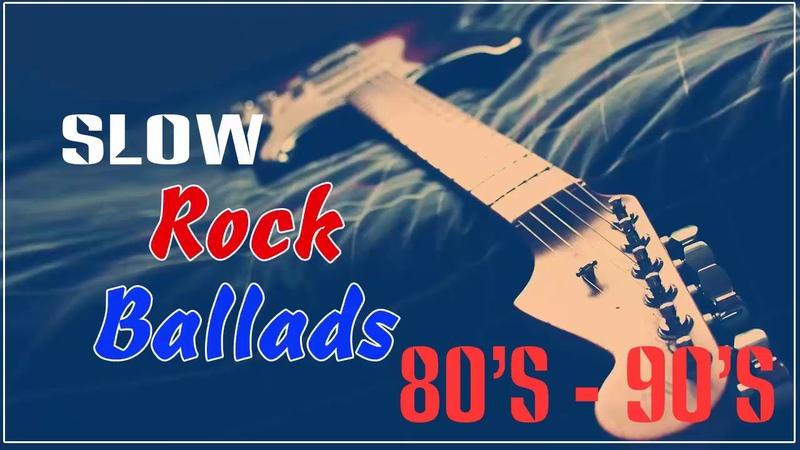Best Slow Rock Ballads 80s 90s | Rock Ballads 80s 90s Songs of All Time