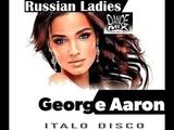 George Aaron - Russian Ladies Chwaster Mixx Italo Disco High Energy