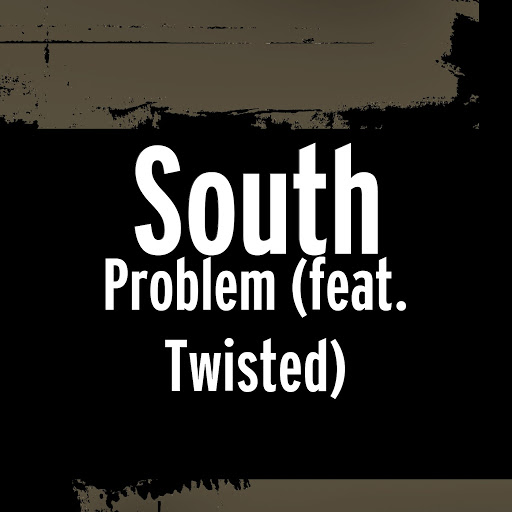 South альбом Problem (feat. Twisted)