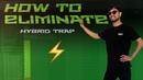 How to ELIMINATE HYBRID TRAP FLP