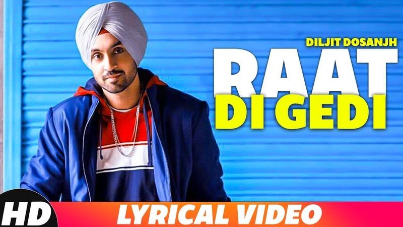 Raat Di Gedi Lyrical Party Mix Diljit Dosanjh Neeru Bajwa Dj Dackton Remix Songs 2018