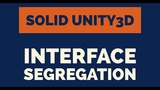 Unity3D - SOLID Code - Interface Segregation Principle