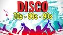 Las Mejores Canciones Disco De Los 70y 80 90 - Disco Dance De Los 70y 80 90 En Ingles