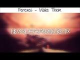 Ferexes - Wake Them (NeverLastStanding Remix)
