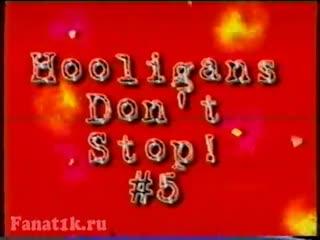 Hooligans dont stop #5