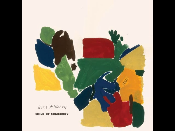 Ross McHenry - Child Of Somebody [Full Album]
