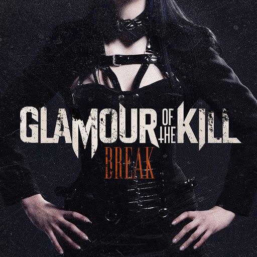 Glamour Of The Kill альбом Break