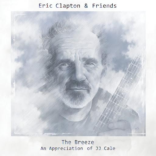 Eric Clapton альбом Eric Clapton & Friends: The Breeze - An Appreciation Of JJ Cale