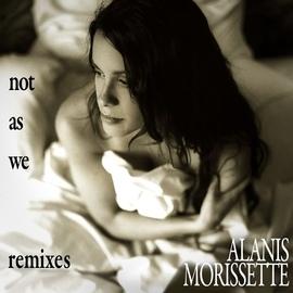 Alanis Morissette альбом Not As We Remix EP