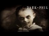 DARK~PHIL 3 СТРАШНЫЕ ИСТОРИИ ЛЕДЕНЯЩИЕ КРОВЬ #2