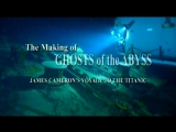 The Making of GHOSTS of the ABYSS James Camerons Voyage to the TITANIC.