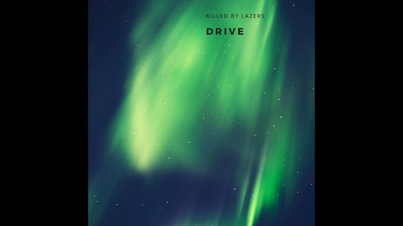 Killed By Lazers - Drive (Full Album)