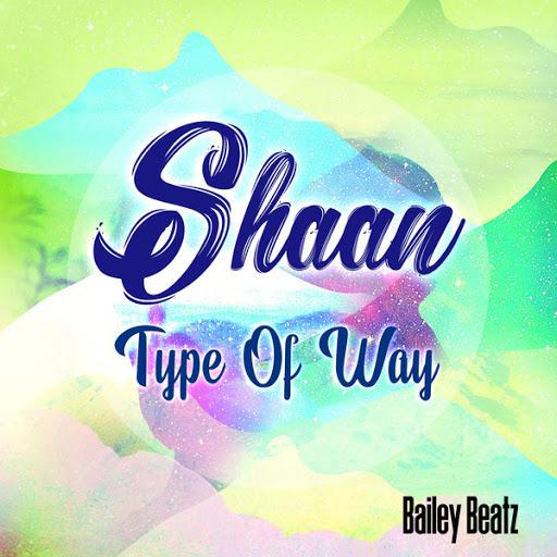 Shaan альбом Type of Way